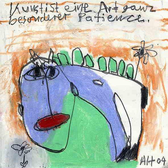 Kunst ist eine Art ganz besondere Patience A04-087